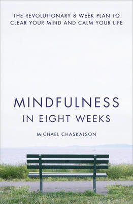 Picture of Mindfulness in Eight Weeks: The revolutionary 8 week plan to clear your mind and calm your life