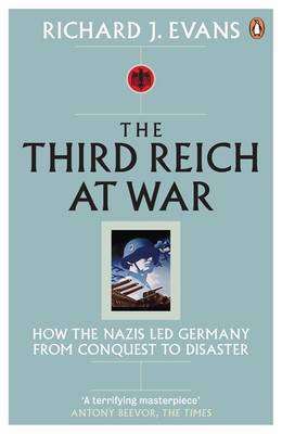 Picture of The Third Reich at War: How the Nazis Led Germany from Conquest to Disaster