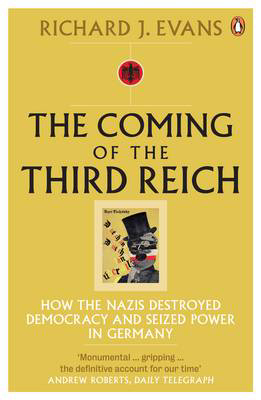 Picture of The Coming of the Third Reich: How the Nazis Destroyed Democracy and Seized Power in Germany