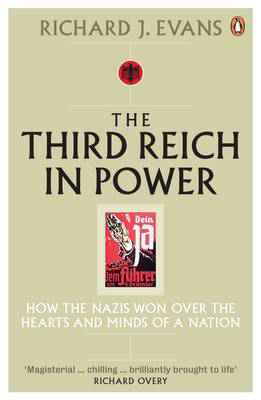 Picture of The Third Reich in Power, 1933 - 1939: How the Nazis Won Over the Hearts and Minds of a Nation