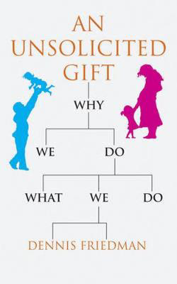 Picture of An Unsolicited Gift: Why We Do What We Do