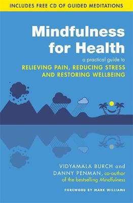 Picture of Mindfulness for Health: A practical guide to relieving pain, reducing stress and restoring wellbeing