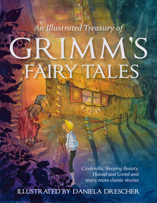 Picture of An Illustrated Treasury of Grimm's Fairy Tales: Cinderella, Sleeping Beauty, Hansel and Gretel and many more classic stories