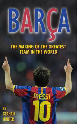 Picture of Barca: The Making of the Greatest Team in the World
