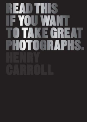 Picture of Read This if You Want to Take Great Photographs