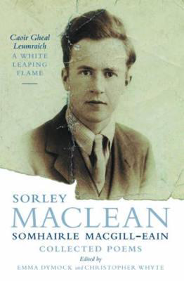 Picture of A White Leaping Flame/Caoir Gheal Leumraich: Sorley Maclean: Collected Poems