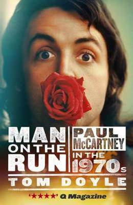 Picture of Man on the Run: Paul McCartney in the 1970s