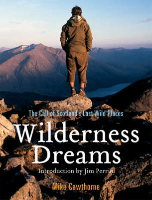 Picture of Wilderness Dreams: The Call of Scotland's Last Wild Places