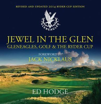 Picture of Jewel in the Glen: Gleneagles, Golf and the Ryder Cup