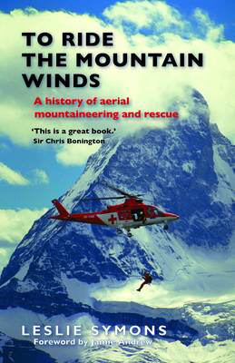 Picture of To Ride the Mountain Winds: A History of Aerial Mountaineering and Rescue