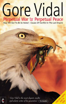 Picture of Perpetual War for Perpetual Peace: How We Got to be So Hated, Causes of Conflict in the Last Empire
