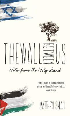 Picture of The Wall Between Us: Notes from the Holy Land