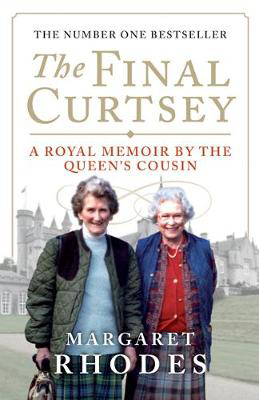 Picture of The Final Curtsey: A Royal Memoir by the Queen's Cousin