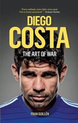 Picture of Diego Costa: The Art of War