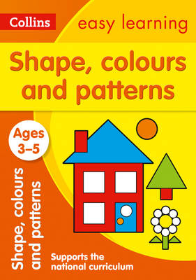 Picture of Shapes, Colours and Patterns Ages 3-5: Prepare for Preschool with easy home learning (Collins Easy Learning Preschool)