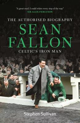 Picture of Sean Fallon: Celtic's Iron Man