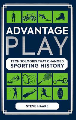 Picture of Advantage Play: Technologies that Changed Sporting History
