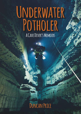 Picture of Underwater Potholer: A Cave Diver's Memoirs