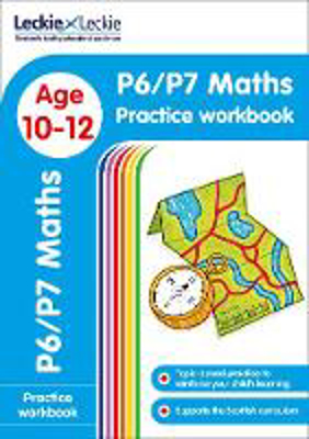 Picture of P6/P7 Maths Practice Workbook: Extra Practice for CfE Primary School English (Leckie Primary Success)