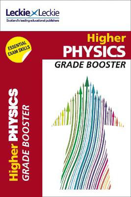 Picture of Grade Booster for CfE SQA Exam Revision - Higher Physics Grade Booster for SQA Exam Revision: Maximise Marks and Minimise Mistakes to Achieve Your Best Possible Mark