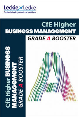 Picture of Grade Booster for CfE SQA Exam Revision - Higher Business Management Grade Booster for SQA Exam Revision: Maximise Marks and Minimise Mistakes to Achieve Your Best Possible Mark