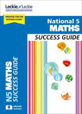 Picture of Success Guide for SQA Exam Revision - National 5 Maths Revision Guide for New 2019 Exams: Success Guide for CfE SQA Exams