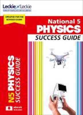 Picture of Success Guide for SQA Exam Revision - National 5 Physics Revision Guide for New 2019 Exams: Success Guide for CfE SQA Exams