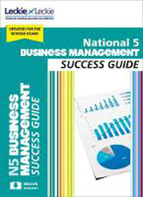 Picture of Success Guide for SQA Exam Revision - National 5 Business Management Revision Guide for New 2019 Exams: Success Guide for CfE SQA Exams