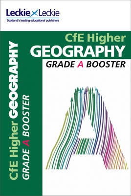 Picture of Grade Booster for CfE SQA Exam Revision - Higher Geography Grade Booster for SQA Exam Revision: Maximise Marks and Minimise Mistakes to Achieve Your Best Possible Mark