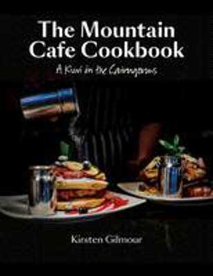 Picture of The Mountain Cafe Cookbook: A Kiwi in the Cairngorms