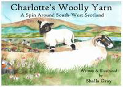 Picture of Charlotte's Woolly Yarn: A Spin Around South West Scotland