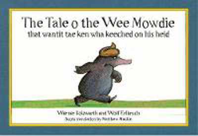 Picture of The Tale o the Wee Mowdie that wantit tae ken wha keeched on his heid