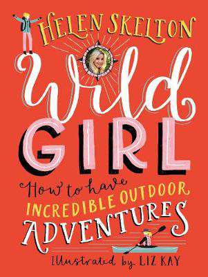 Picture of Wild Girl: How to Have Incredible Outdoor Adventures
