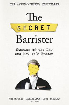 Picture of The Secret Barrister: Stories of the Law and How It's Broken