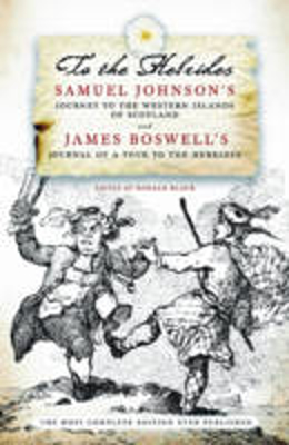 Picture of To the Hebrides: Samuel Johnson's Journey to the Western Islands AND James Boswell's Journal of a Tour to the Hebrides - The Most Complete Edition Ever Published