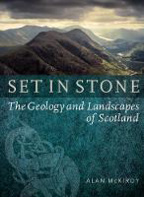 Picture of Set in Stone: The Geology and Landscapes of Scotland