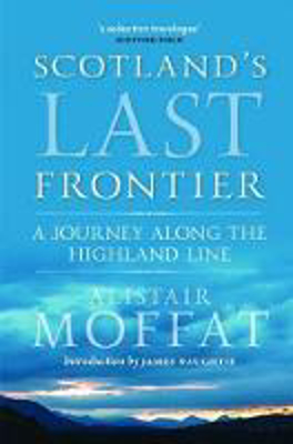Picture of Scotland's Last Frontier: A Journey Along the Highland Line