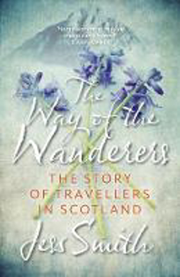 Picture of Way of the Wanderers: The Story of Travellers in Scotland
