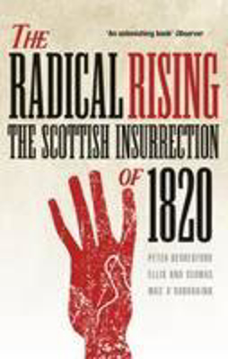 Picture of The Radical Rising: The Scottish Insurrection of 1820