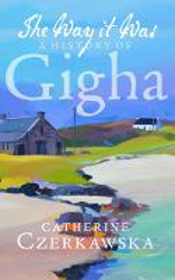 Picture of The Way It Was: A History of Gigha