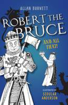 Picture of Robert the Bruce and All That