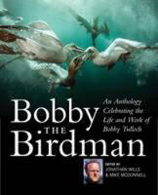 Picture of Bobby the Birdman: An Anthology Celebrating the Life and Work of Bobby Tulloch