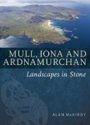 Picture of Mull, Iona & Ardnamurchan: Landscapes in Stone