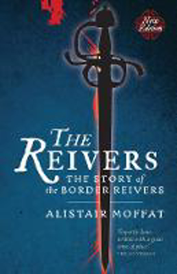 Picture of The Reivers: The Story of the Border Reivers