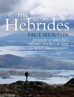Picture of The Hebrides: By the presenter of BBC TV's Grand Tours of the Scottish Islands
