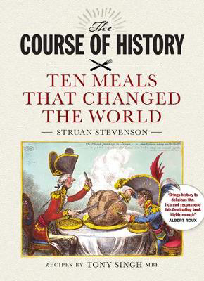 Picture of The Course of History: Ten Meals That Changed the World