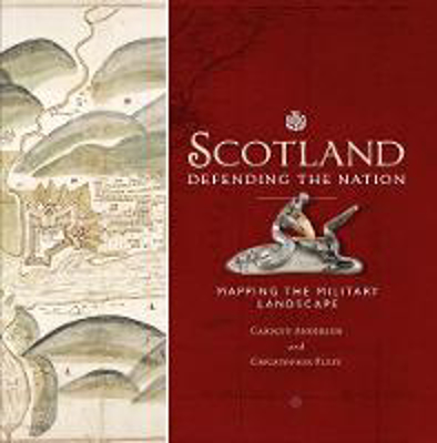 Picture of Scotland: Defending the Nation: Mapping the Military Landscape