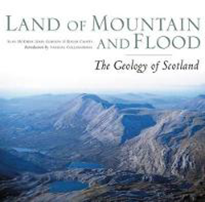 Picture of Land of Mountain and Flood: The Geology and Landforms of Scotland