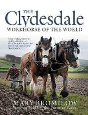 Picture of The Clydesdale: Workhorse of the World