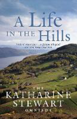 Picture of A Life in the Hills: The Katharine Stewart Omnibus
